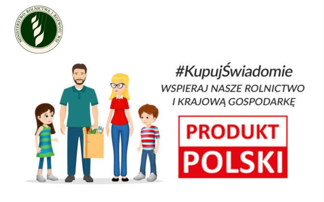 "Kampania ""Kupuj świadomie – PRODUKT POLSKI"""