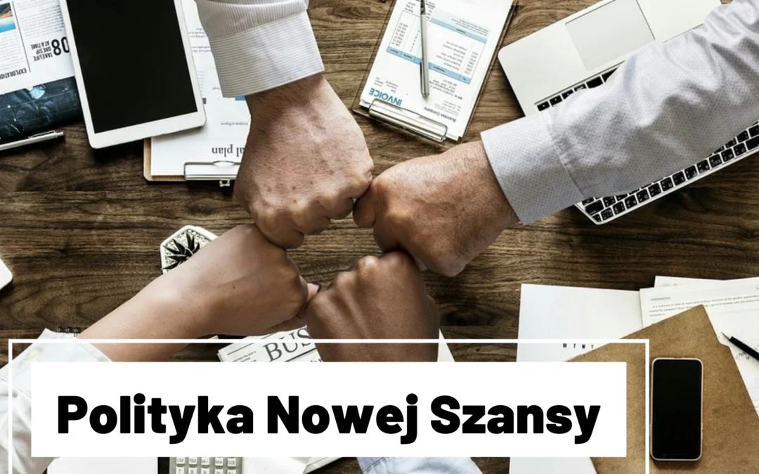 Polityka Nowej Szansy – wsparcie dla firm w trudnej sytuacji
