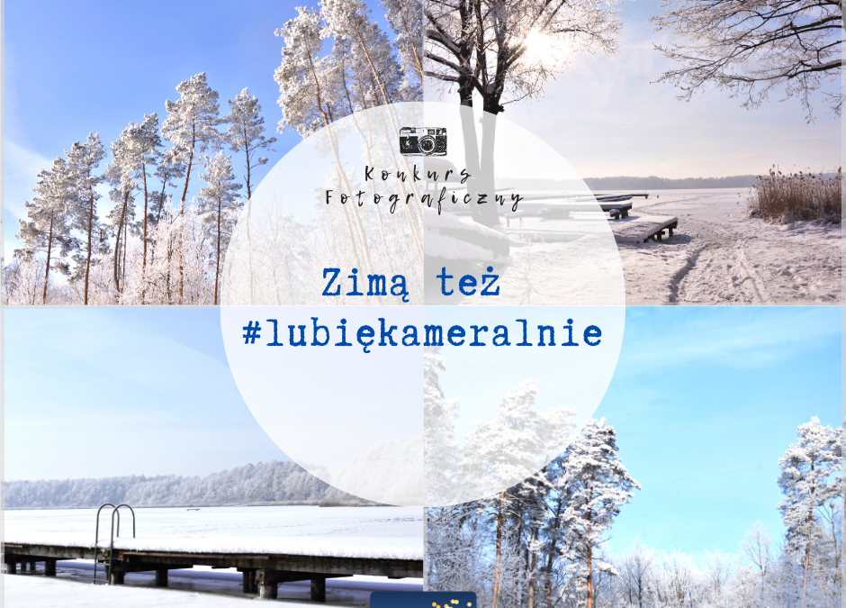 """Konkurs fotograficzny """"Zimą też #lubiękameralnie"""""""