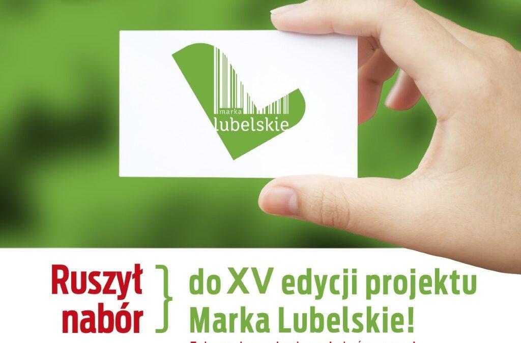 """Zgłoś się i otrzymaj certyfikat """"Marka Lubelskie"""" – ruszył nabór do XV edycji projektu"""