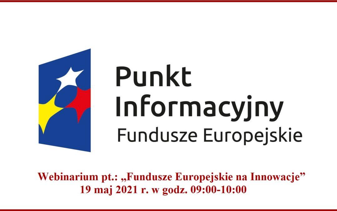 """Webinarium: """"Fundusze Europejskie na Innowacje"""""""