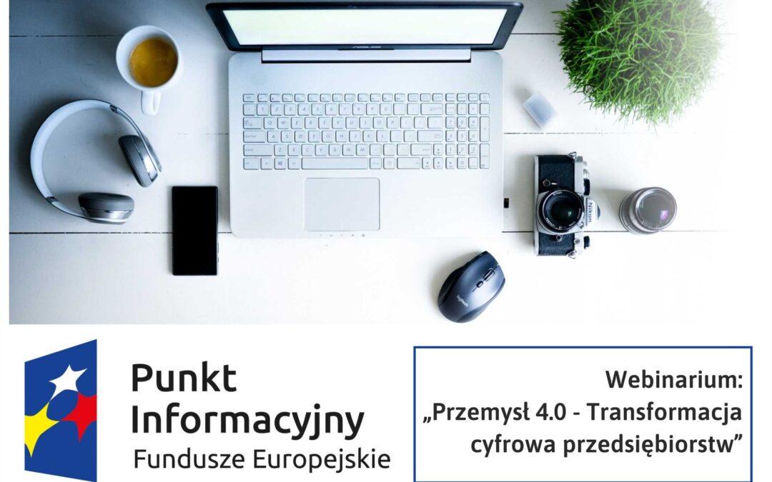 """Webinarium: """"Przemysł 4.0 – Transformacja cyfrowa przedsiębiorstw"""""""