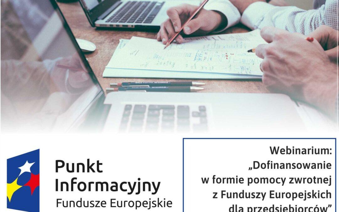 """Webinarium: """"Dofinansowanie w formie pomocy zwrotnej z Funduszy Europejskich dla przedsiębiorców – 19.05.2021 Lublin"""""""