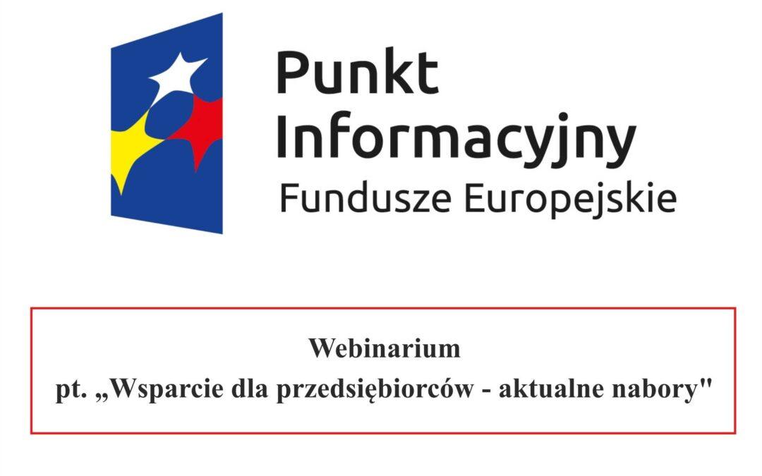 """Webinarium pt.: """"Wsparcie dla przedsiębiorców – aktualne nabory"""""""