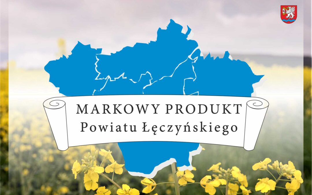 Markowy Produkt Powiatu Łęczyńskiego
