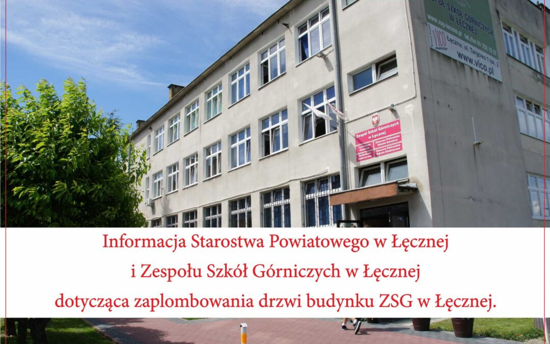 Informacja Starostwa Powiatowego w Łęcznej i Zespołu Szkół Górniczych w Łęcznej dotycząca zaplombowania drzwi budynku ZSG w Łęcznej.