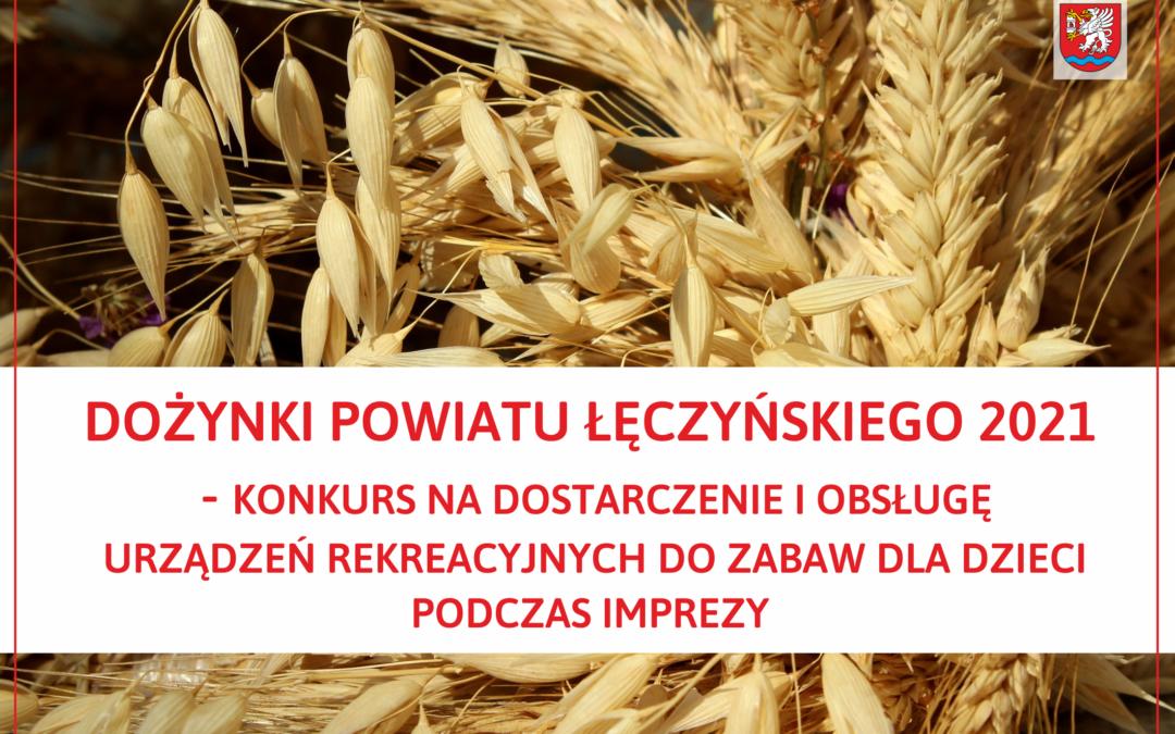 Dożynki Powiatu Łęczyńskiego 2021 – konkurs na dostarczenie i obsługę urządzeń rekreacyjnych do zabaw dla dzieci podczas imprezy