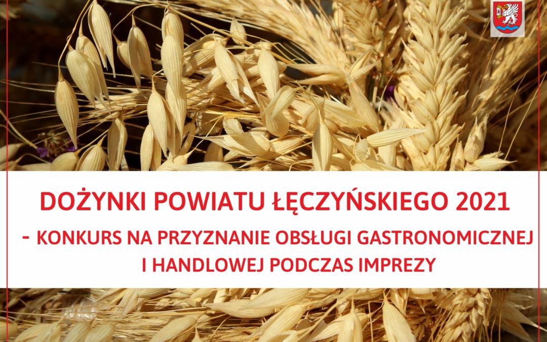 Dożynki Powiatu Łęczyńskiego 2021 – konkurs na przyznanie obsługi gastronomicznej i handlowej podczas imprezy