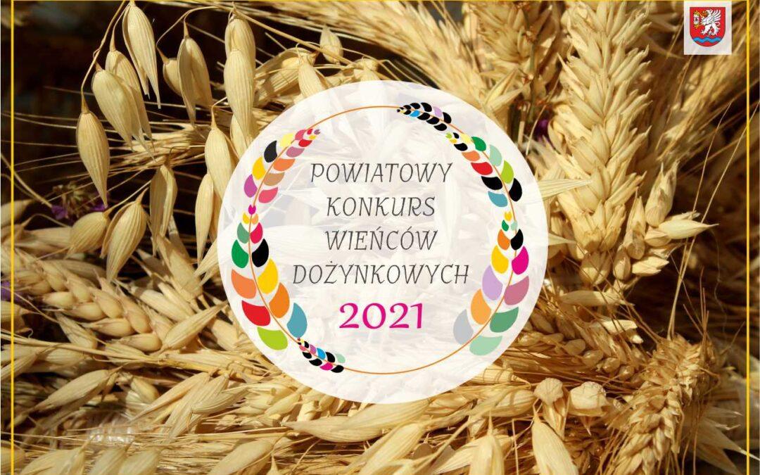Powiatowy Konkurs Wieńców Dożynkowych 2021 [NABÓR ZGŁOSZEŃ TRWA DO 23 SIERPNIA]